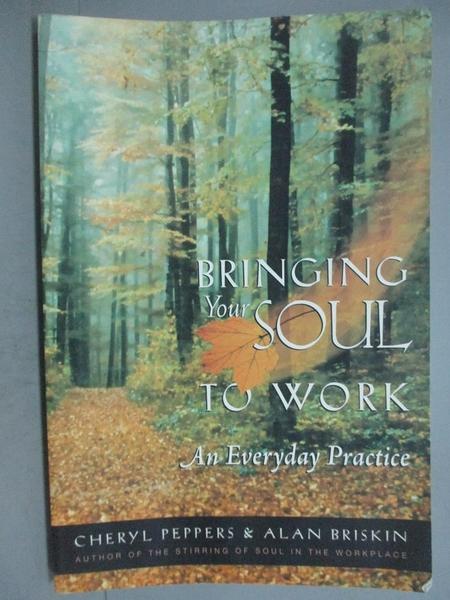 【書寶二手書T2/宗教_ZBD】Bringing Your Soul to Work: An Everyday Prac