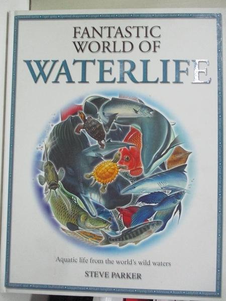 【書寶二手書T3/動植物_DVC】The Fantastic World of Waterlife_Steve Parker