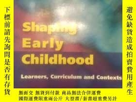 二手書博民逛書店Shaping罕見Early Childhood: Learne
