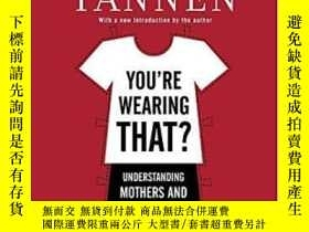 二手書博民逛書店You re罕見Wearing That?Y364682 Deborah Tannen Ballantine