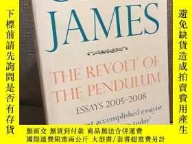 二手書博民逛書店The罕見Revolt of the Pendulum: New Essays 2005—2008(克萊夫·詹姆斯