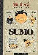 二手書博民逛書店 《The Big Book of Sumo: History, Practice, Ritual, Fight》 R2Y ISBN:1880656280