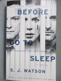 【書寶二手書T3/原文小說_NLS】Before I Go to Sleep_S. J. Watson