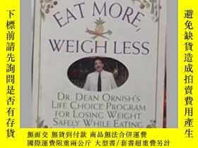 二手書博民逛書店英文原版罕見Eat More, Weigh Less by De