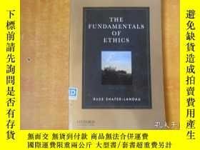 二手書博民逛書店THE罕見FUNDAMENTALS OF ETHICS【英文原版 32開 平裝】Y18615 Russ Sha