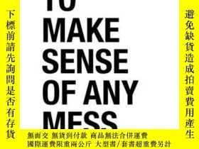 二手書博民逛書店How罕見To Make Sense Of Any Mess-如何弄清楚任何亂七八糟的東西Y436638 Ab