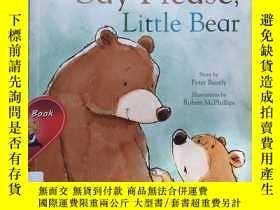 二手書博民逛書店原版英文書罕見Say Please, Little BearY2