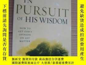 二手書博民逛書店IN罕見PURSUIT OF HIS WISDOMY146810