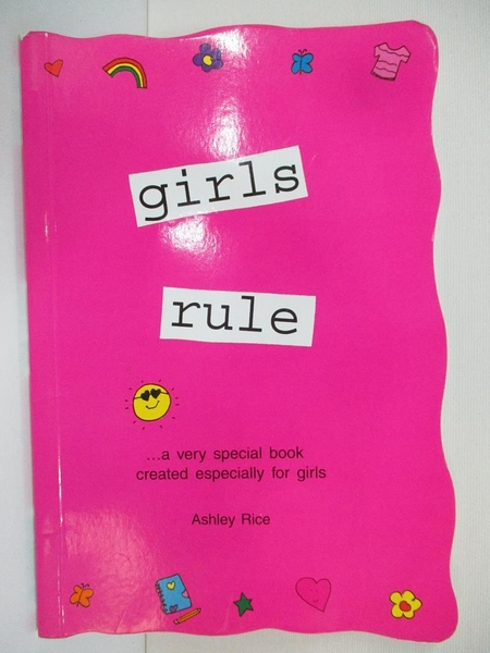【書寶二手書T7/少年童書_HI1】Girls Rule: ...A Very Special Book Created Especially for Girls_Rice, Ashley