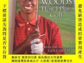 二手書博民逛書店老虎伍茲高爾夫教程罕見Tiger editors of Gold Digest WoodsHow I Play G