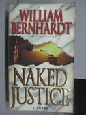 【書寶二手書T5/原文小說_NDP】Naked Justice_William Bernhardt