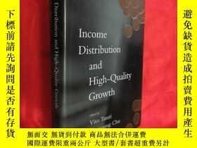 二手書博民逛書店Income罕見Distribution and High-Quality Growth (小16开,硬精装) 【