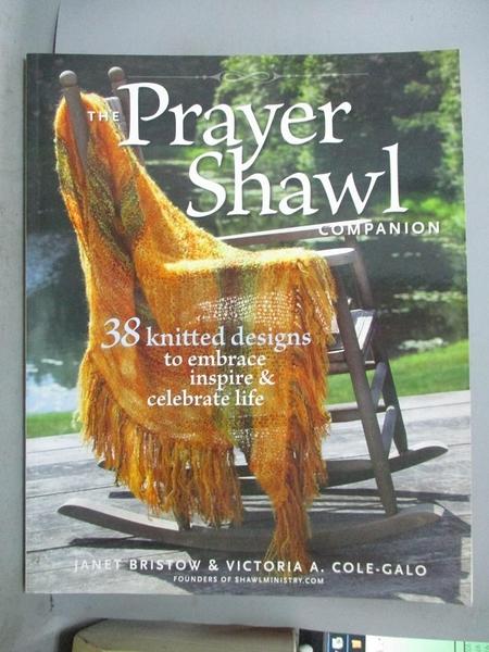 【書寶二手書T1/美工_YDA】The Prayer Shawl Companion-38 Knitted Designs..._Bristow