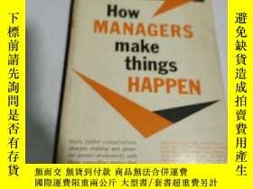 二手書博民逛書店How罕見MANAGERS make things HAPPEN(外文)Y212829