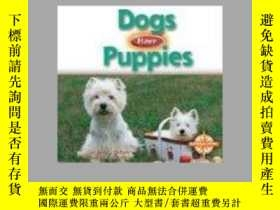 二手書博民逛書店Dogs罕見Have Puppies (Animals and Their Young)-狗有小狗(動物和它們的幼