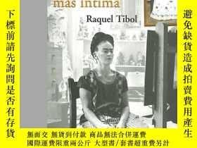 二手書博民逛書店Frida罕見Kahlo, En Su Lua Mas IntY256260 Raquel Tibol Ran