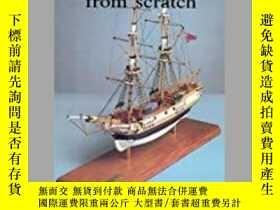 二手書博民逛書店Model罕見Ships from Scratch (damaged)-模型船從頭開始(損壞)Y414958