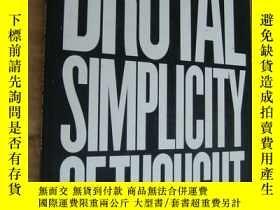 二手書博民逛書店Brutal罕見Simplicity of Thought: H