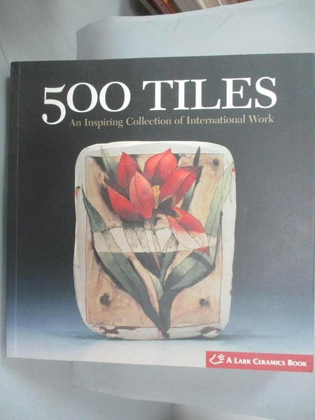 【書寶二手書T8/藝術_WEK】500 Tiles: An Inspiring Collection of Intern