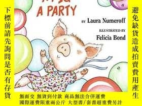 二手書博民逛書店If罕見You Give A Pig A PartyY256260 Numeroff, Laura Joffe