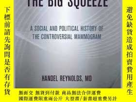 二手書博民逛書店The罕見Big Squeeze: A Social and Political History of the C