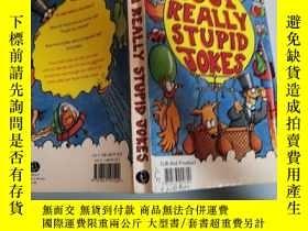 二手書博民逛書店1001罕見really stupid jokes 1001個非常愚蠢的笑話Y200392