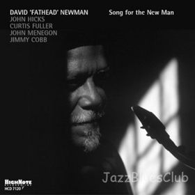 經典數位~大衛紐曼 - 新人之歌 / David Fathead Newman - Song for the new man