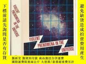 二手書博民逛書店Violent罕見Phenomena in the Univer