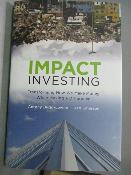 【書寶二手書T1/原文書_WDW】Impact Investing: Transforming How We Make Money..._Bugg-levine