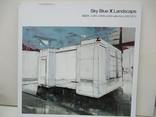 【書寶二手書T7/社會_D2N】Sky Blue X Landscape 陳建榮CHEN,CHIEN-JUNG selections 2007-2010_臺北市立美術館