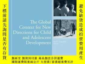 二手書博民逛書店The罕見Global Context for New Directions for Child and Adol