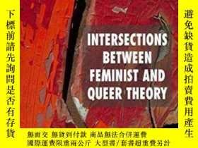 二手書博民逛書店Intersections罕見Between Feminist And Queer TheoryY256260