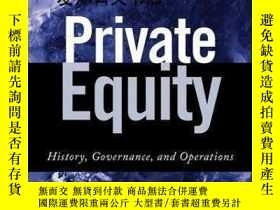 二手書博民逛書店【罕見】Private Equity: History Governance And OperationsY1
