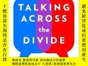 二手書博民逛書店Talking罕見Across The Divide-跨越鴻溝Y436638 Justin Lee Tarch