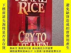 二手書博民逛書店CRY罕見TO HEAVEN 品好未閱Y146810 ANNE
