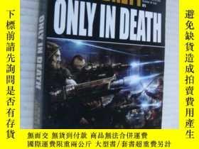二手書博民逛書店ONLY罕見IN DEATH:a gaunt s ghosts