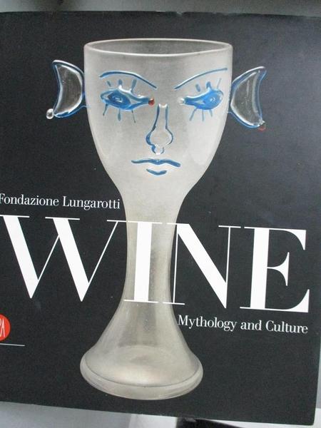 【書寶二手書T5/歷史_WGH】Wine Mythology and Culture_Fondazione Lungar