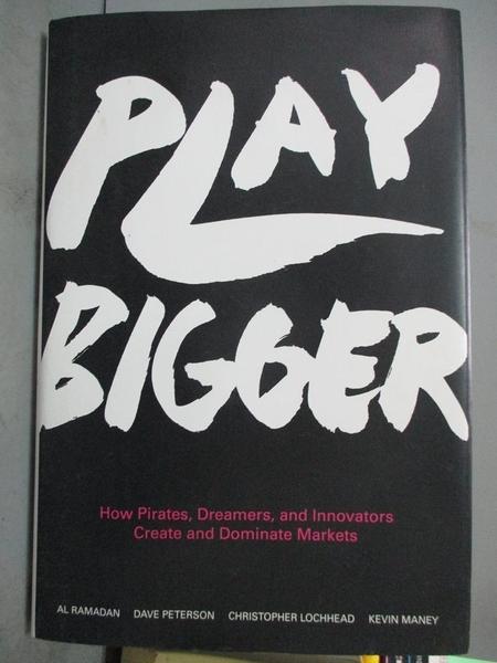 【書寶二手書T1/大學商學_QHX】Play Bigger-How Pirates, Dreamers, and..._Ramadan