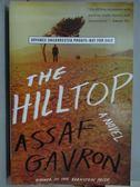 【書寶二手書T3/原文小說_YJZ】The Hilltop_Assaf Gavron