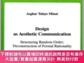 二手書博民逛書店Design罕見As Aesthetic Communication: Structuring Random-Or