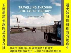 二手書博民逛書店Travelling罕見Through The Eye Of HistoryY256260 Daniel Sc