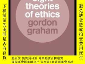 二手書博民逛書店Eight罕見Theories Of Ethics-倫理學八論Y436638 Gordon Graham Ro