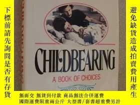 二手書博民逛書店CHILDBEARING:A罕見Book of Choices