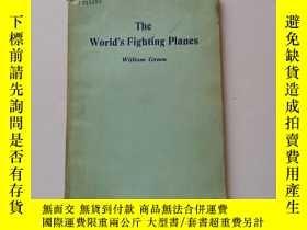 二手書博民逛書店The罕見World's Fighting Planes 世界戰鬥機 (多黑白圖片)Y22264 Willia