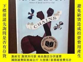 二手書博民逛書店Chains罕見(The Seeds of America Trilogy)【精裝毛邊本】Y12800 Lau