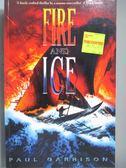 【書寶二手書T2/原文小說_XEO】Fire and Ice_Paul Garrison
