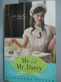 【書寶二手書T5/原文小說_HKQ】Me and Mr. Darcy_Potter, Alexandra