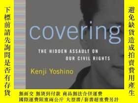 二手書博民逛書店罕見Covering-覆蓋Y436638 Kenji Yoshino Random House, 2006 I