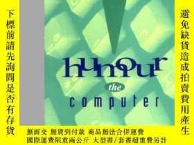 二手書博民逛書店Humour罕見the Computer (MIT Press)-電腦幽默(麻省理工學院出版社)Y443421