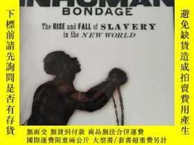 二手書博民逛書店Inhuman罕見Bondage: The Rise and F